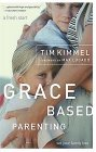 Grace-based Parenting, Tim Kimmel - click to purchase